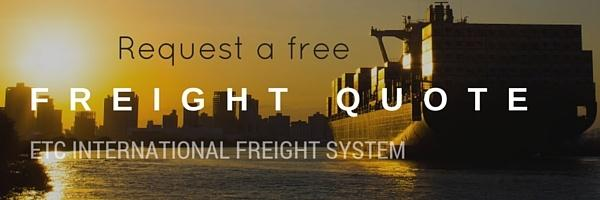 Request a free freight quote from ETC International Freight System - a California import/export freight forwarding company
