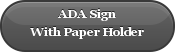 ADA Sign With Paper Holder