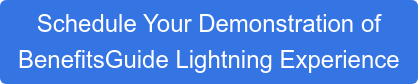 Schedule a Demonstration of BenefitsGuide Lightning Experience
