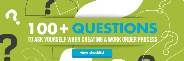 Get the checklist of 100+ questions to ask yourself when creating a work order process