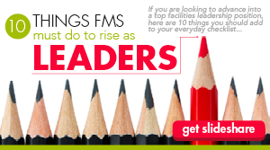 Get the slideshare, 10 Things FMs Must do to Rise as Leaders