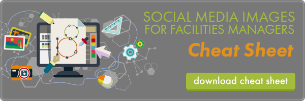 Social Media Images for Facilities Managers Cheat Sheet