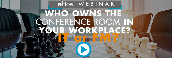 Webinar Recording: Who Owns the Conference Room in Your Workplace? IT or FM?