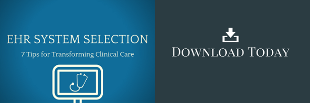 Download EHR System Selection: 7 Tips for Transforming Clinical Care