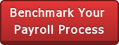 Benchmark Your  Payroll Process
