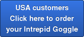 USA customersClick here to orderyour Intrepid Goggle