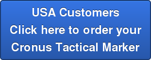 USA CustomersClick here to order your Cronus Tactical Marker