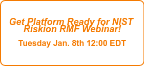 Get Platform Ready for NIST  Map NIST events & controls to your priorities  Register here for the webinar!  January. 8th 12:00 EDT