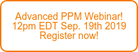 Advanced PPM Webinar! 12pm EDT Sep. 19th 2019  Register now!