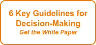 6 Key Guidelines for Decision-Making Get the White Paper