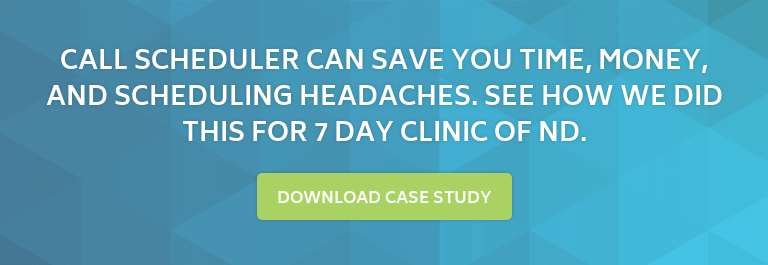 Call Scheduler can save you time, money, and scheduling headaches. See how we  did this for 7 Day Clinic of ND. Download Case Study