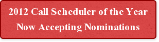 Nominate Your Scheduler Today 2012 Call Scheduler of the Year
