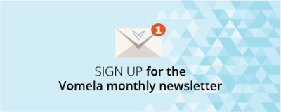 Sign up for the Vomela monthly newsletter