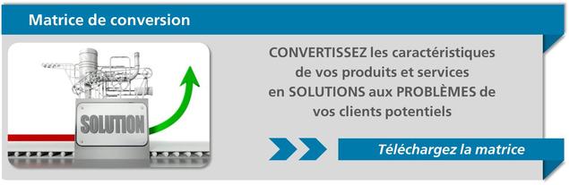 Outil pour convertir les caractéristiques techniques en solutions aux problèmes de vos clients potentiels