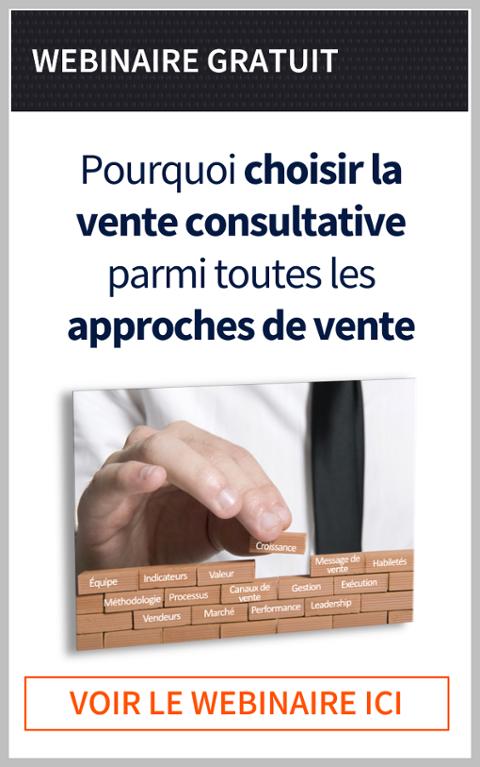 La vente consultative comparée aux autres méthodes de vente | Webinaire gratuit