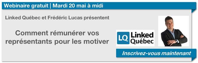 Linked Québec Frédéric Lucas webinaire gratuit comment rémunérer vos représentants pour les motiver