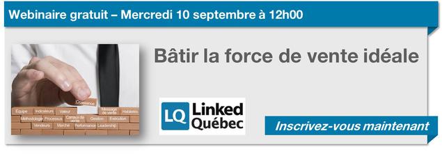 Linked Québec Frédéric Lucas webinaire gratuit bâtir la force de vente idéale
