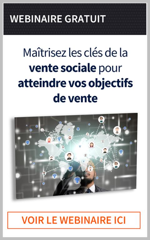 Webinaire : Maîtrisez les clés de la vente sociale pour atteindre vos objectifs de vente