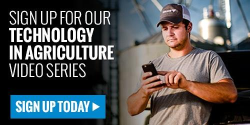 sign up for our technology in agriculture video series - sign up today