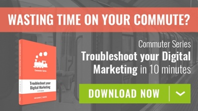 Free guide - troubleshoot your digital marketing in 10 minutes