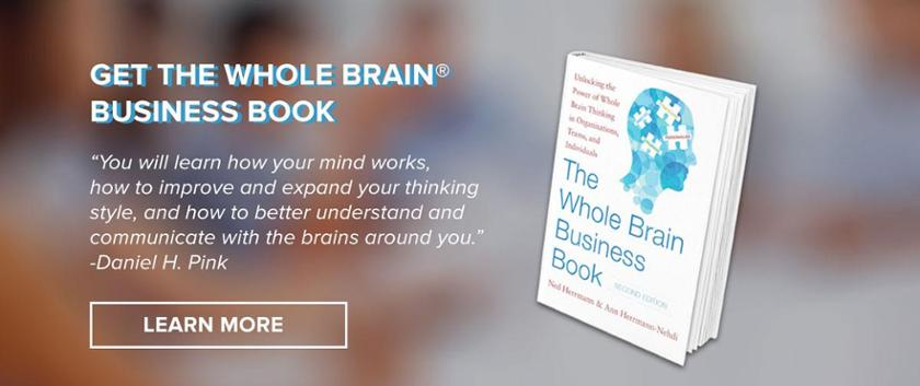 Get your copy of the Whole Brain Business Book here!