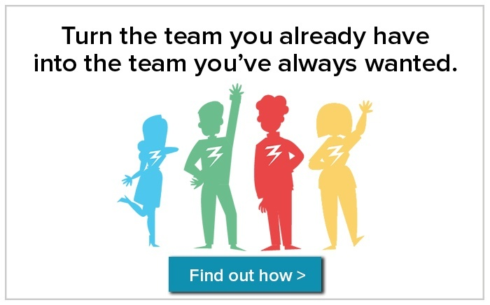 Find out how turn the team you already have into the team you've always wanted!