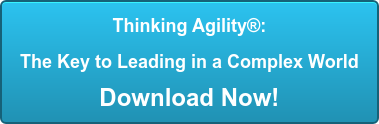 Download the white paper: How Will You Adapt? Thinking Agility: The Key to Leading in a Complex World