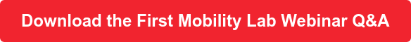 Download the First Mobility Lab Webinar Q&A