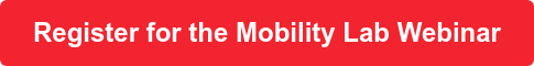 Register for the Mobility Lab Webinar