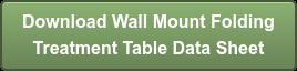 Download Wall Mount Folding Treatment Table Data Sheet