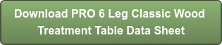 Download PRO 6 Leg ClassicWood Treatment Table Data Sheet