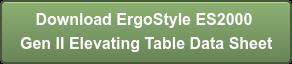 Download ErgoStyle ES2000 Gen II Elevating Table Data Sheet