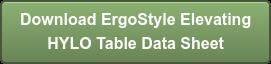 Download ErgoStyle Elevating HYLO TableData Sheet