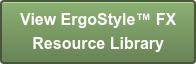 View ErgoStyle FX  Resource Library