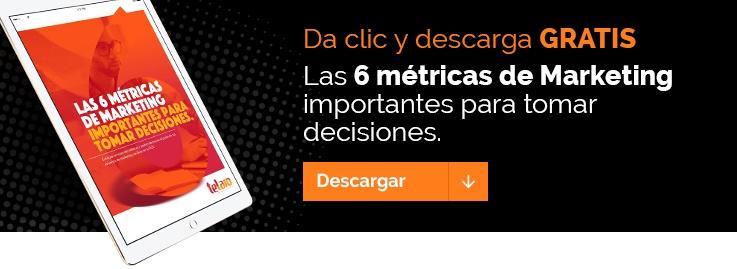 Descarga las 6 métricas para presentar reportes exitosos y tomar decisiones.