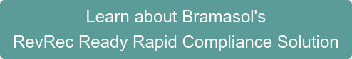 Learn about Bramasol's RevRec Ready Rapid Compliance Solution