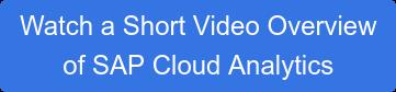 Watch a Short Video Overview of SAP Cloud Analytics
