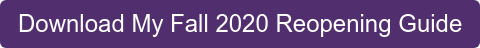 Download My Fall 2020 Reopening Guide