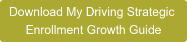 Download My Driving Strategic  Enrollment Growth Guide