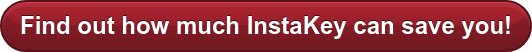 Find out how much InstaKey can save you!