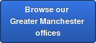 Browse our  Greater Manchester  offices