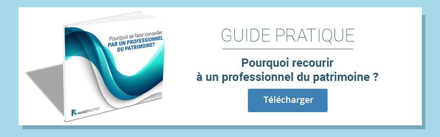 CTA Guide pratique : pourquoi se faire conseiller par un professionnel du patrimoine
