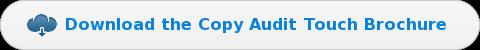 Download the Copy Audit TouchBrochure