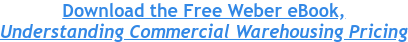 Download the Free Weber eBook,  Understanding Commercial Warehousing Pricing