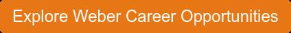 Explore Weber Career Opportunities