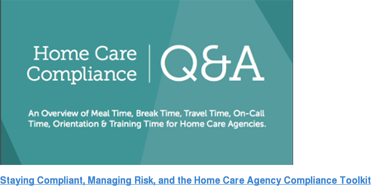WEBINAR: Staying Compliant, Managing Risk, and the Home Care Agency Compliance  Toolkit