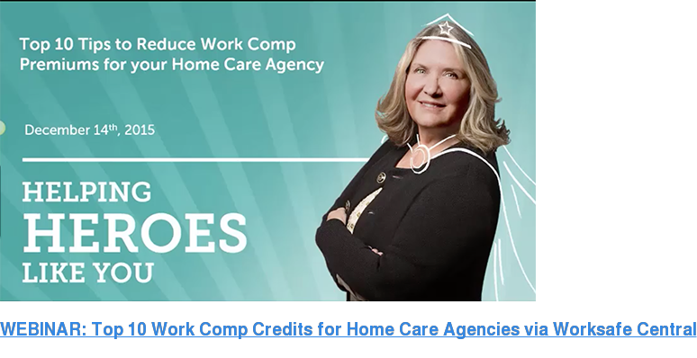 WEBINAR: Top 10 Work Comp Credits for Home Care Agencies via Worksafe Central