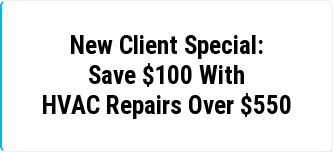 New Client Special: Save $100 With HVAC Repairs Over $550