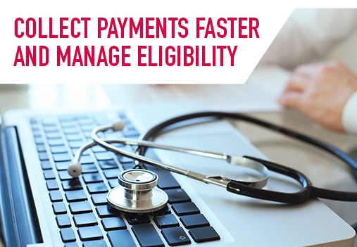 Collect payments faster and manage eligibility