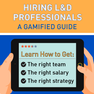 Hiring L&D Professionals: A Gamified Guide